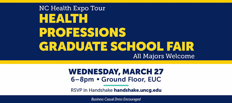 Health Professions Fair, Wednesday March 28th, 6-8pm, Cone Ball Room RSVP at spartancareers.uncg.edu.