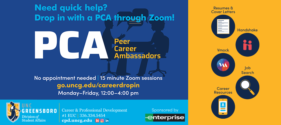 Need quick help? Drop in and work with a Peer Career Ambassador PCA. No appointment needed, 15 minute sessions, M-F 10am-4:00pm